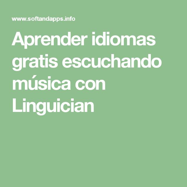 Aprender idiomas gratis escuchando música con Linguician