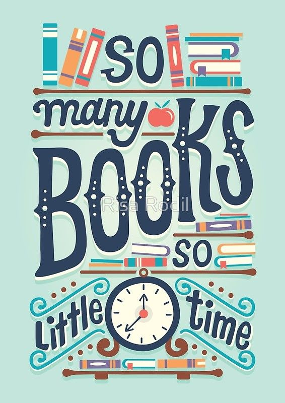 So many books so little time Poster by Risa Rodil