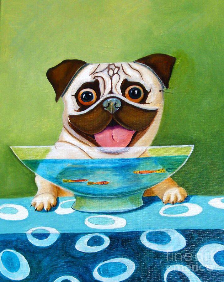 Pug With Fish Bowl By Mary Naylor Pug Art Pugs Pug Cartoon