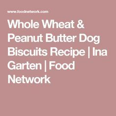 Whole Wheat Peanut Butter Dog Biscuits Recipe Dog Biscuit