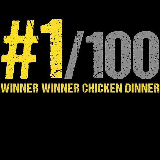 Winner Winner Chicken Dinner Pubg Pubg Pinterest Videoigry And