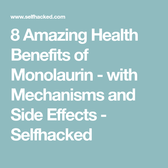 8 Amazing Health Benefits of Monolaurin - with Mechanisms