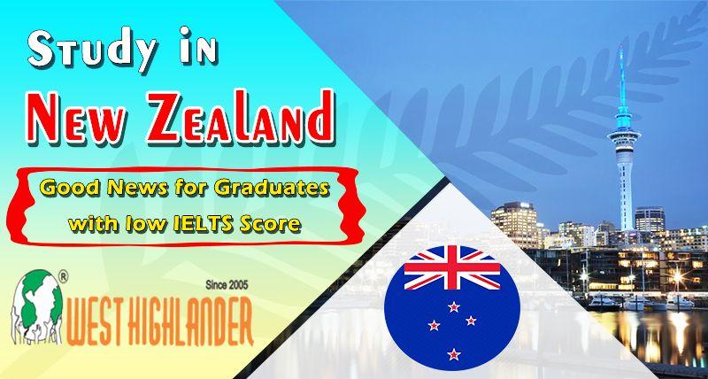 Study In New Zealand Good News For Graduates With Low Ielts Score Study In New Zealand New Zealand Study