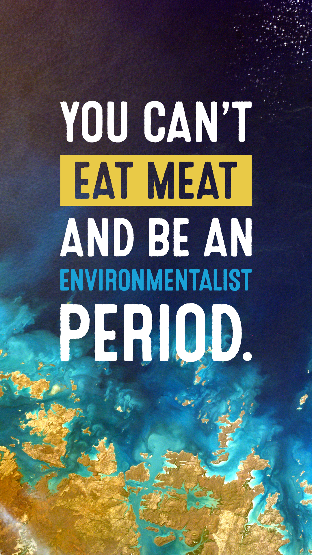 You Can T Eat Meat And Be An Environmentalist Period Save The Earth Environmentalist Going Vegan World Hunger