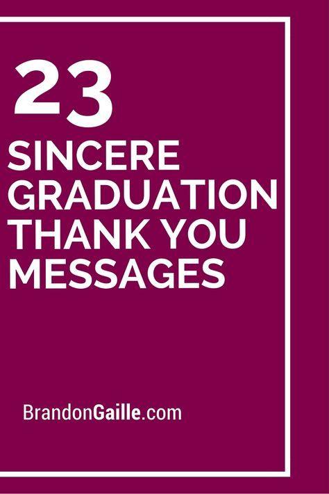 25 Sincere Graduation Thank You Messages Graduation Pinterest