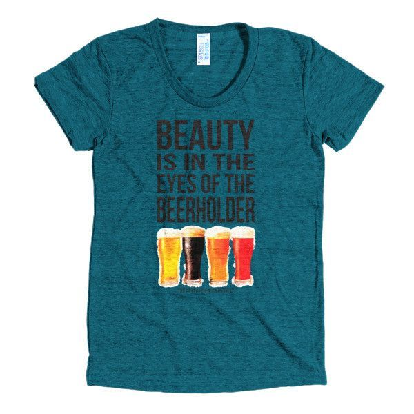 Beauty Is In The Eye Of The Beerholder \\ Women's Short Sleeve Soft t-Shirt