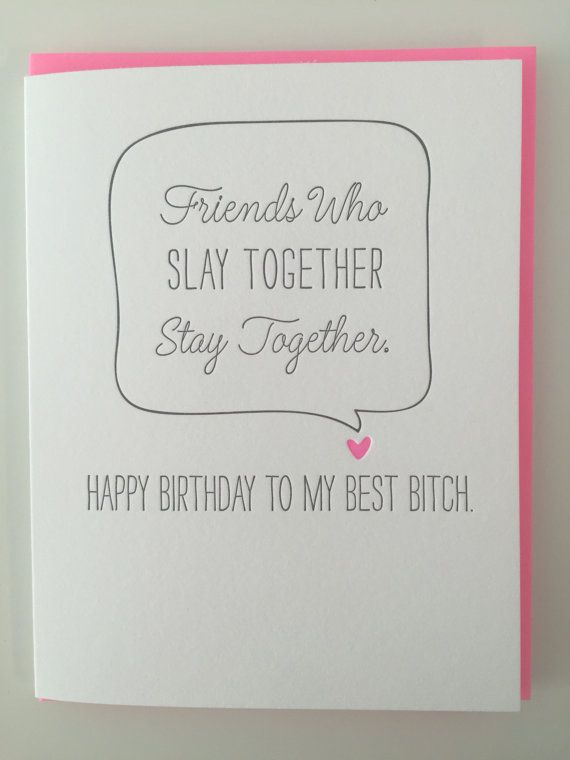 Best Friend Birthday Card Best Bitch Card I Slay Card Friends Who