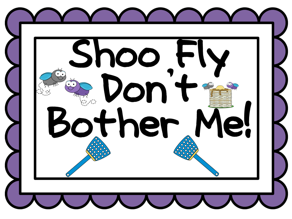 Shoo Fly, Please Bother Me