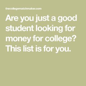 Are you just a good student looking for money for college this list are you just a good student looking for money for college this list is for fandeluxe Image collections