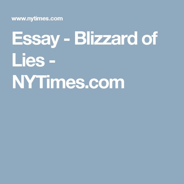 Essay - Blizzard of Lies - NYTimes.com