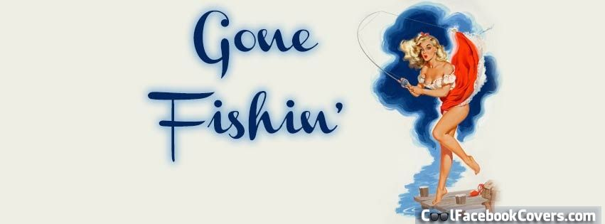 Here is a Gone Fishin' Pin Up Girl Facebook Cover for your