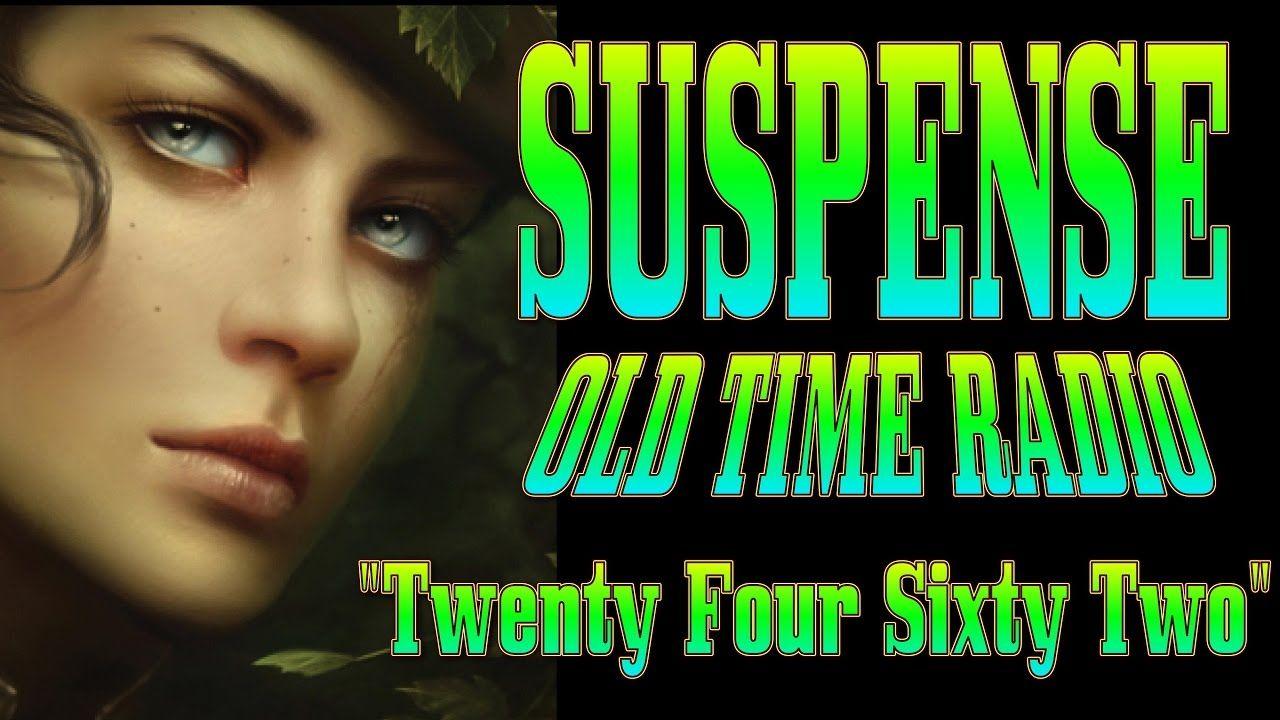 Old Time radio drama! SUSPENSE! Twenty Four Sixty Two | Old Radio