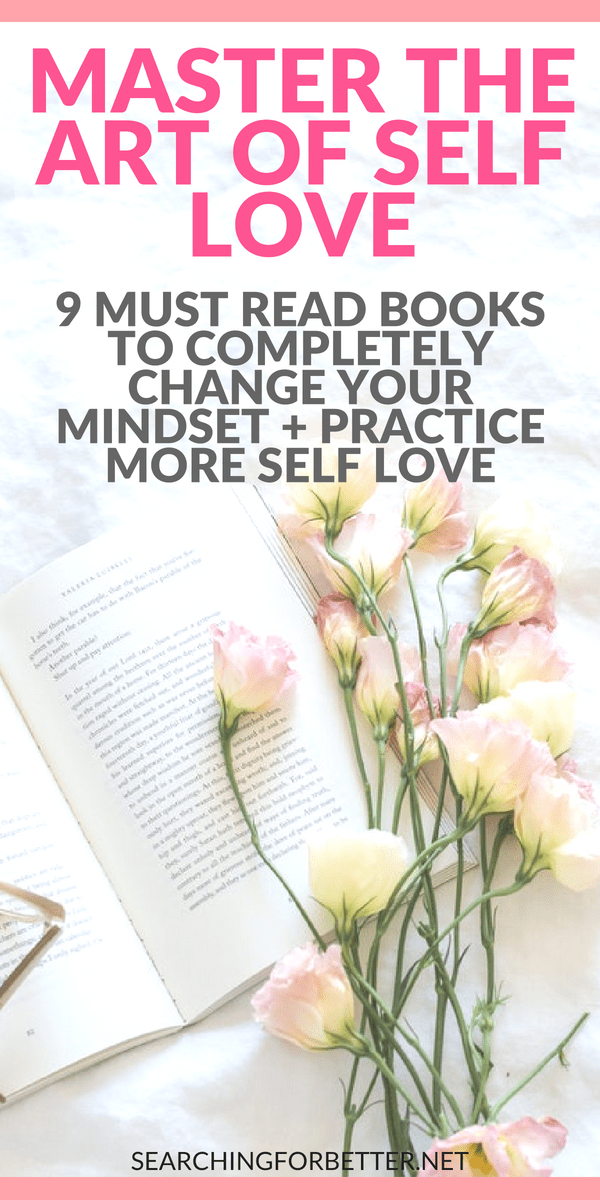 9 Of The Best Books To Help You Love Yourself More is part of Best self help books, Self development books, Books for self improvement, Self love books, Books to read for women, Self help books - This list has some of the best books to help you love yourself!