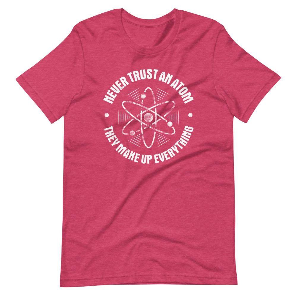Vertraue niemals einem Atom T-Shirt – Raspberry Heather / 3XL