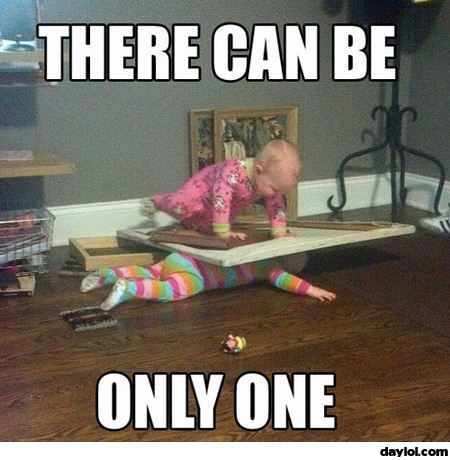 There Can Be Only One Funny Babies Baby Memes Laugh
