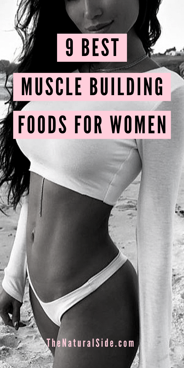 How to build muscle? Discover these 9 best muscle building foods for women that will help you to gai...