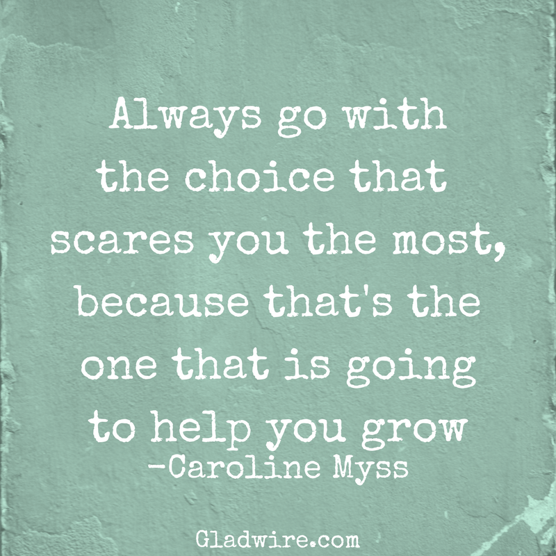 Always Go With The Choice That Scares You The Most Because That S The One That Is Goin Inspirational Quotes Motivation Be Yourself Quotes Motivational Quotes