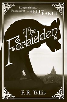 The Forbidden by F.R. Tallis - I must admit I didn't know what to expect about this one but the blurb and the first dozen or so pages have convinced me that it is going to be a great read. I love its setting already.