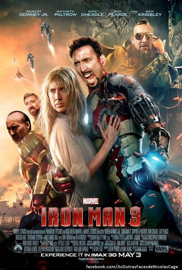 Nicolas Cage as every face on the Iron Man 3 poster. Lol