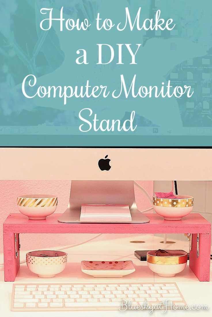 to Make a DIY Computer Monitor Stand How to Make a DIY Computer Monitor Stand. This step~by~step tutorial walks you through how to make an easy computer monitor stand with materials and supplies you may already have at home. Make it a couple of hours. It's a pretty and practical way to increase storage and efficiency. Coupler  Coupl...