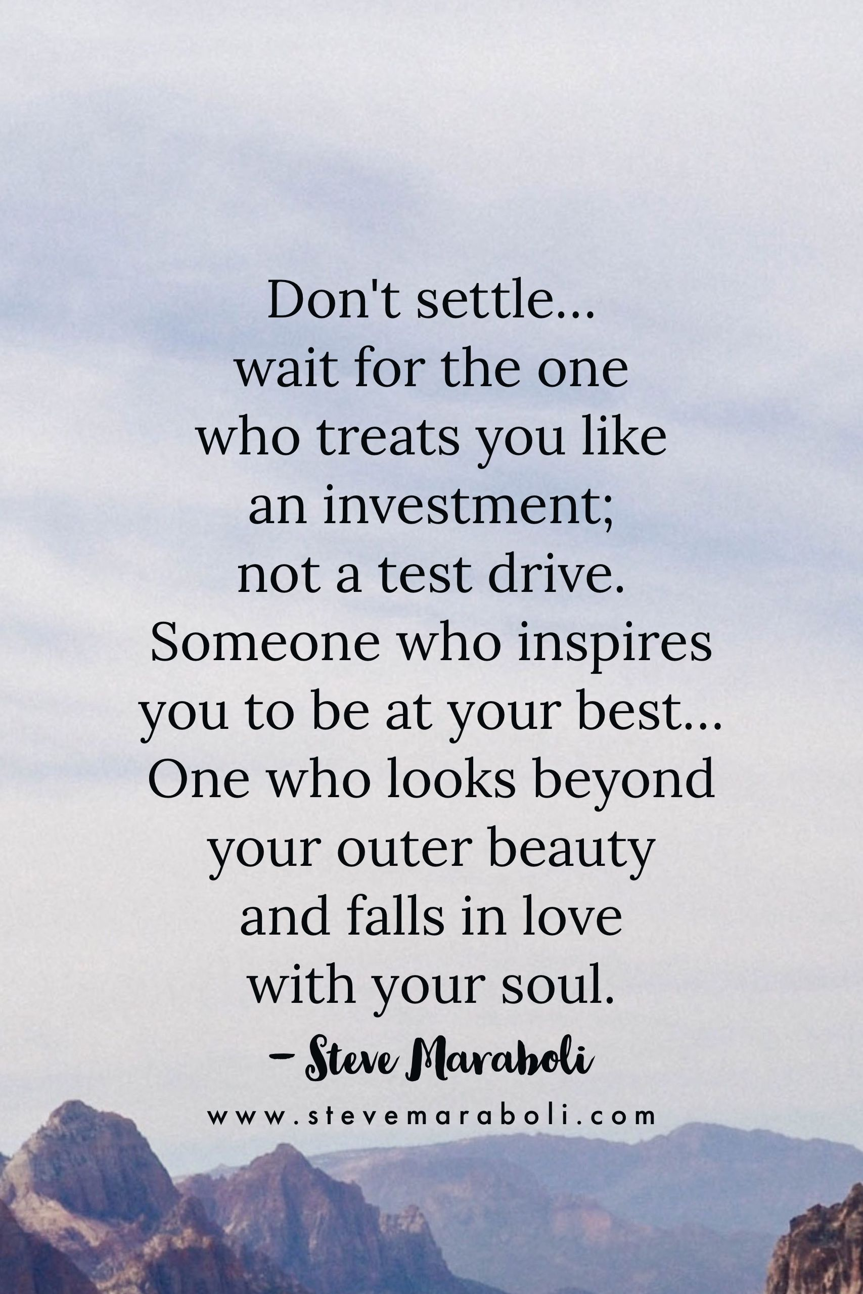 Don t settle… wait for the one who treats you like an investment Advice QuotesLove