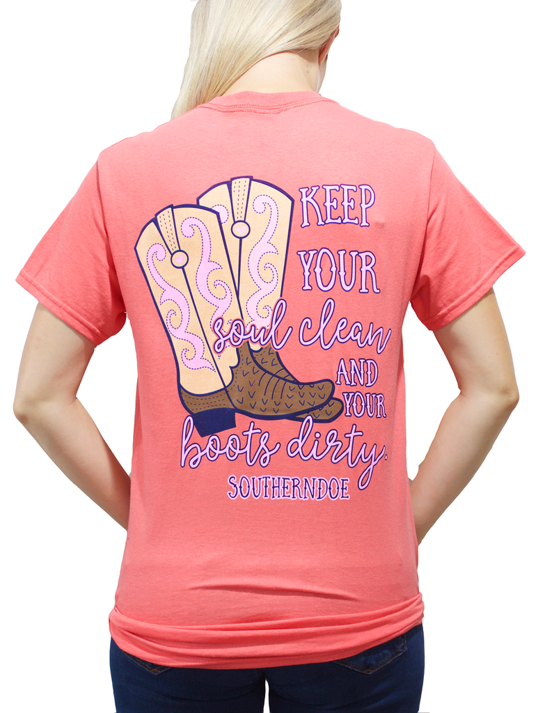 f16a7e674b7 Southern Doe Keep Your Soul Clean & Your Boots Dirty Tee Shirt in ...