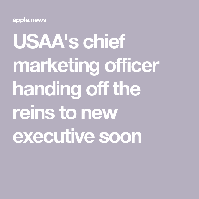 Usaa S Chief Marketing Officer Handing Off The Reins To New