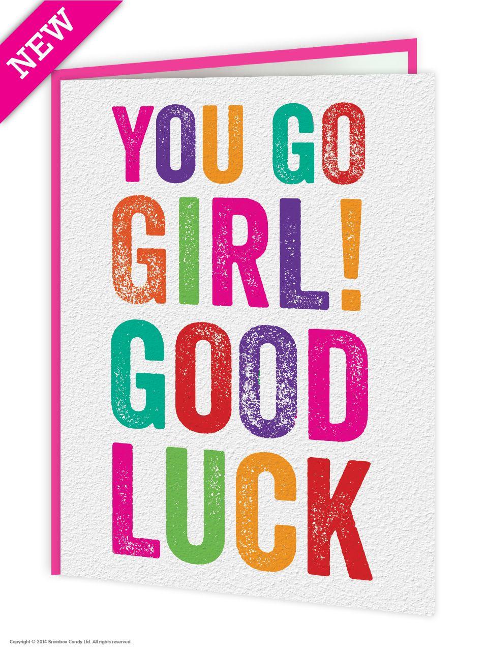 You Go Girl Good Luck Card, £2.50
