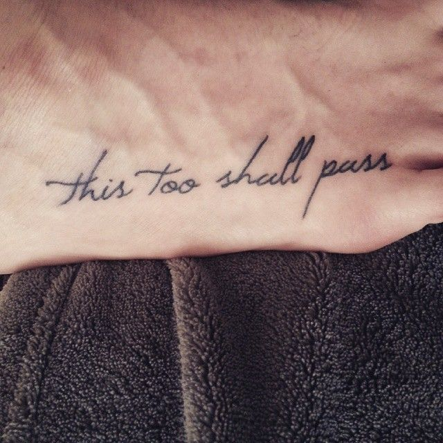This Too Shall Pass Tattoo 45 Maybe Tattoos Tattoos For