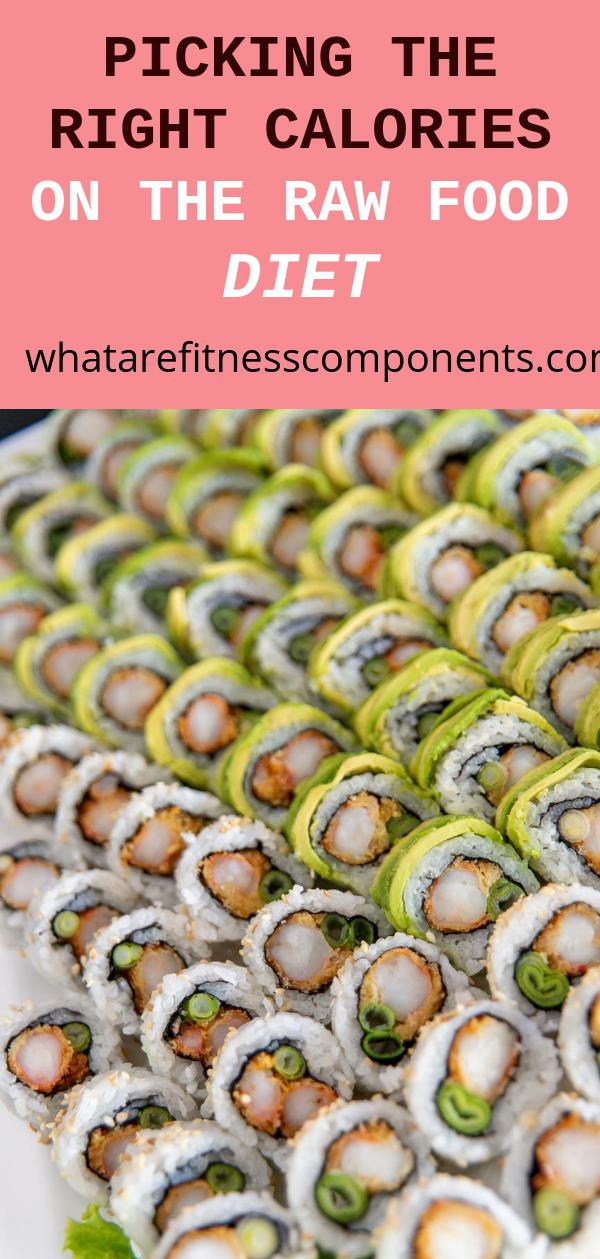 Picking the Right Calories on the Raw Food Diet What Are