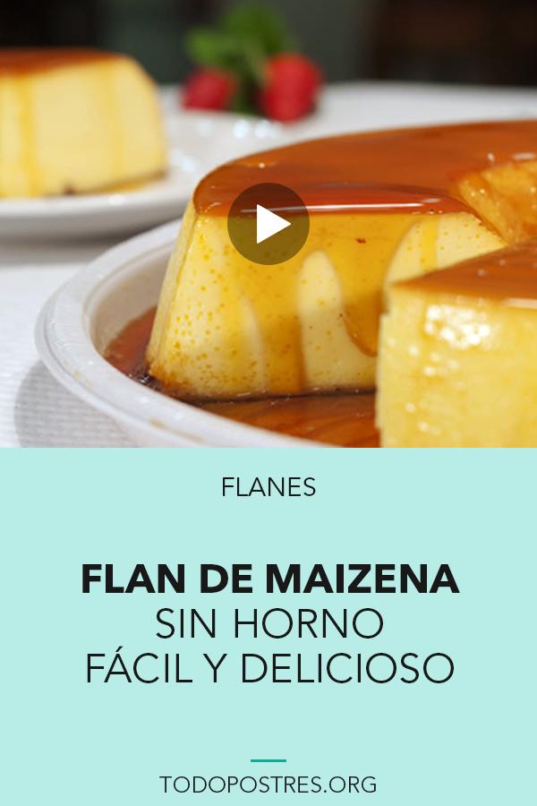 Como Hacer Postre Flan De Maizena Sin Horno En 2020 Flan De Maicena Flan Casero Receta Flan Casero Receta Facil