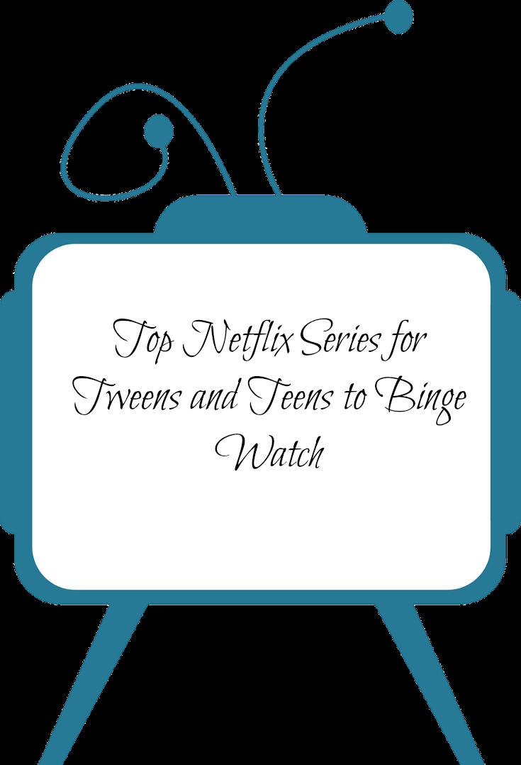 Top Netflix Series For Tweens And Teens To Binge Watch Being A Mom