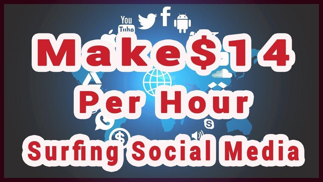 Make $14 Per Hour Surfing Social Media Sites in 2019