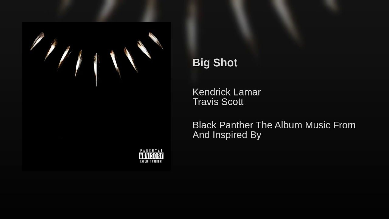 Big Shot Kendrick Lamar Travis Scott The Albuim Soundtrack