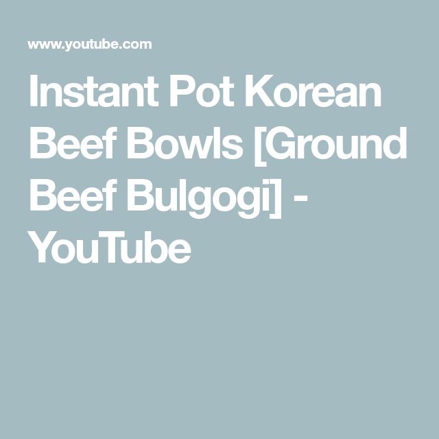 Instant Pot Korean Beef Bowls [Ground Beef Bulgogi ...