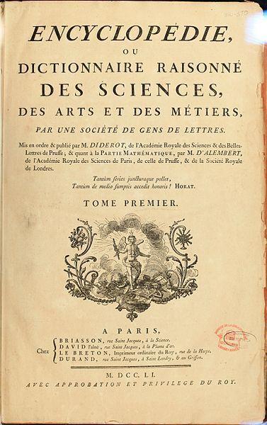 Page de couverture de l'Encyclopédie(Tome Premier,París,1751) Denis Diderot et Jean le Rond d'Alembert  Liste des auteurs Encyclopédie, ou Dictionnaire raisonné des sciences, des arts et des métiers 1751 — 1772