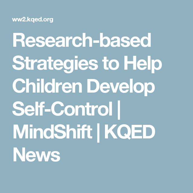 Research Based Strategies To Help >> Research Based Strategies To Help Children Develop Self Control
