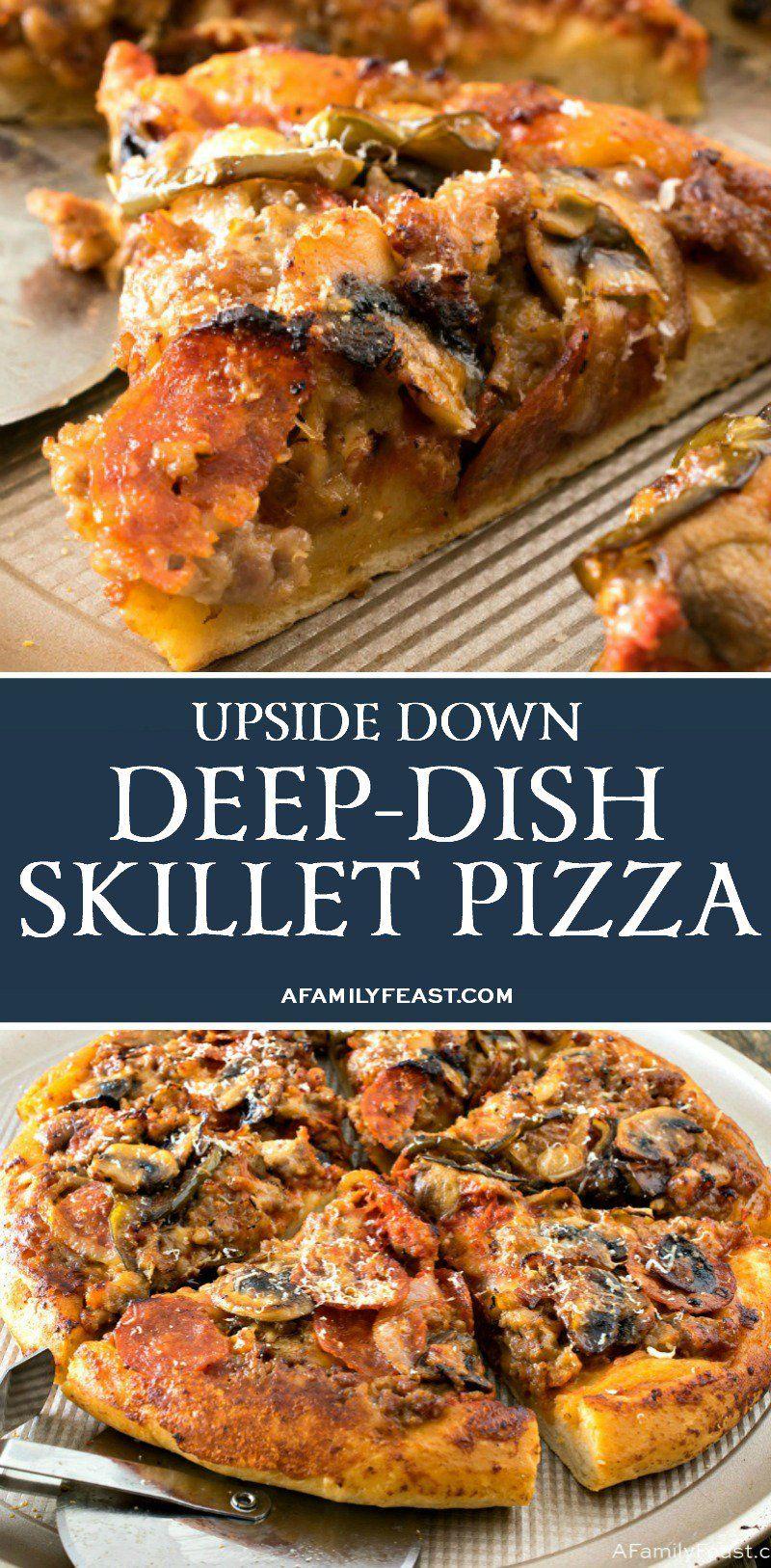Upside Down Deep Dish Skillet Pizza Recipe Deep Dish Deep