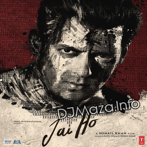 Bbjukebox Listen Jai Ho Full Songs Jukebox Salman Khan Tabu Releasing 24 Jan 2014 On Youtube Https Www With Images Salman Khan Bollywood Posters Hindi Movies