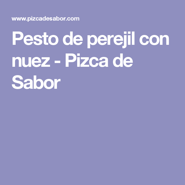 Pesto de perejil con nuez - Pizca de Sabor
