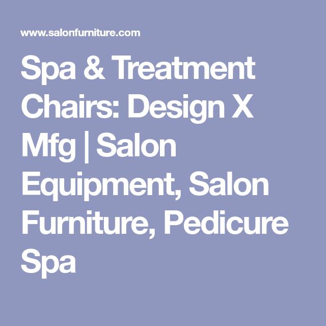Spa U0026 Treatment Chairs: Design X Mfg | Salon Equipment, Salon Furniture,  Pedicure