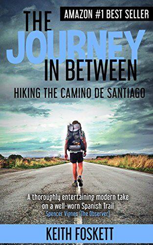 The Journey in Between: A Thru-Hiking Adventure Story on El Camino de Santiago…