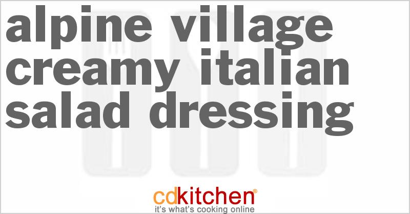 Alpine Village Creamy Italian Salad Dressing Recipe From Cdkitchen Salad Dressing Italian Salad Dressing Creamy Italian Salad Dressing Recipe