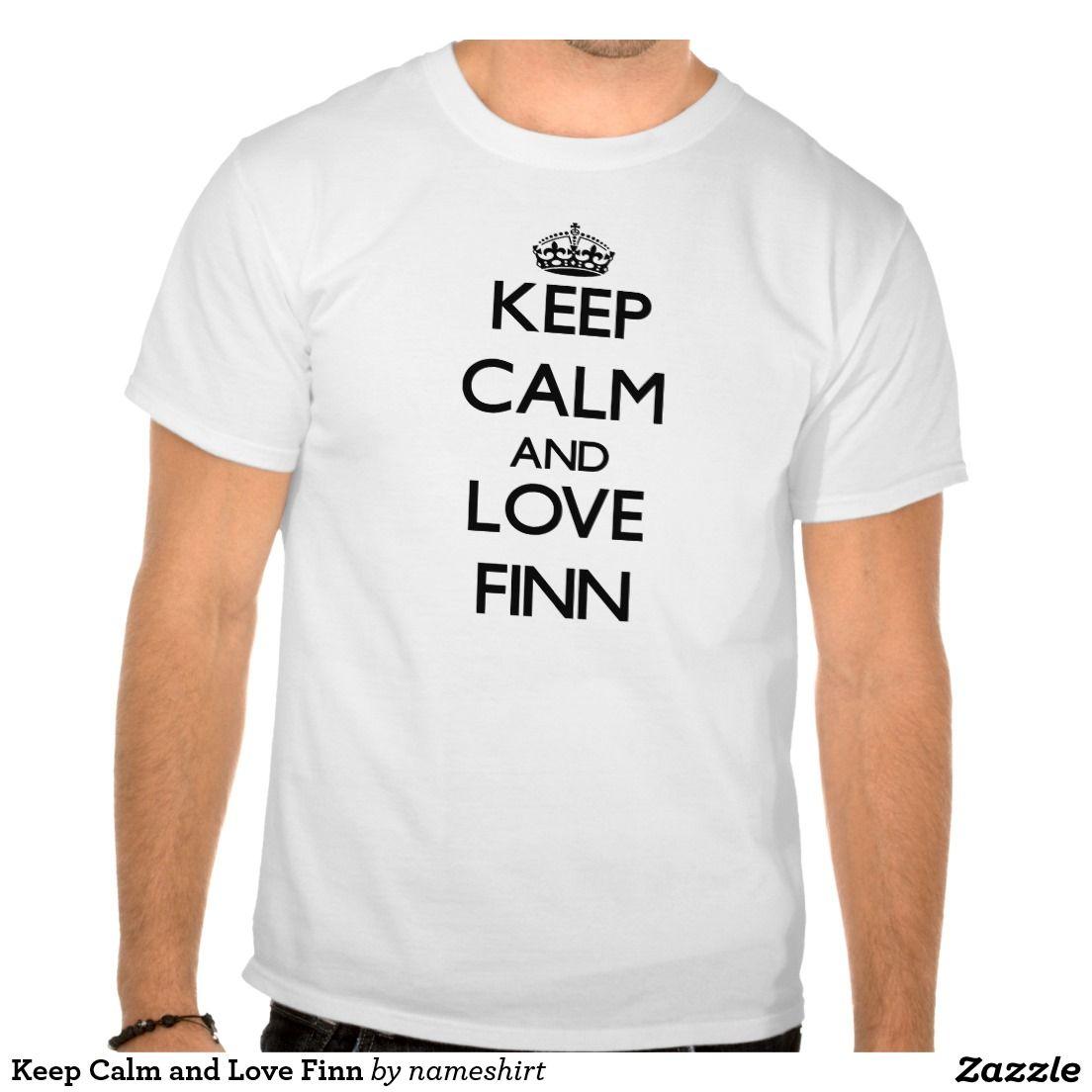 Keep Calm and Love Finn Tee Shirts