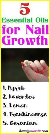 5 ätherische Öle für Nagelwachstum, Rezepte und Tipps – #atherische #nagelwac…