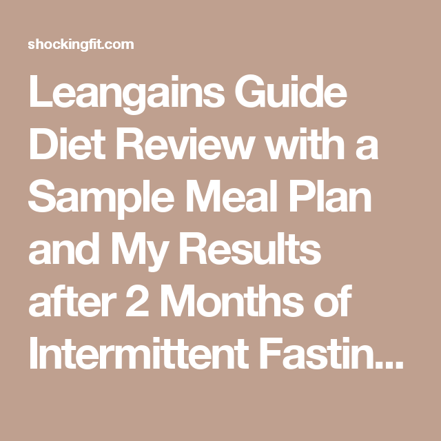 Leangains Guide Diet Review With A Sample Meal Plan And My Results