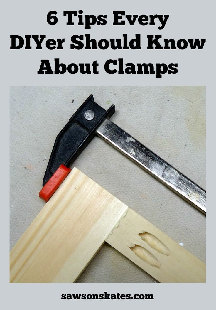 6 Tips To Clamp Your Diy Project Like A Pro Woodworking Tips Used Woodworking Tools Learn Woodworking