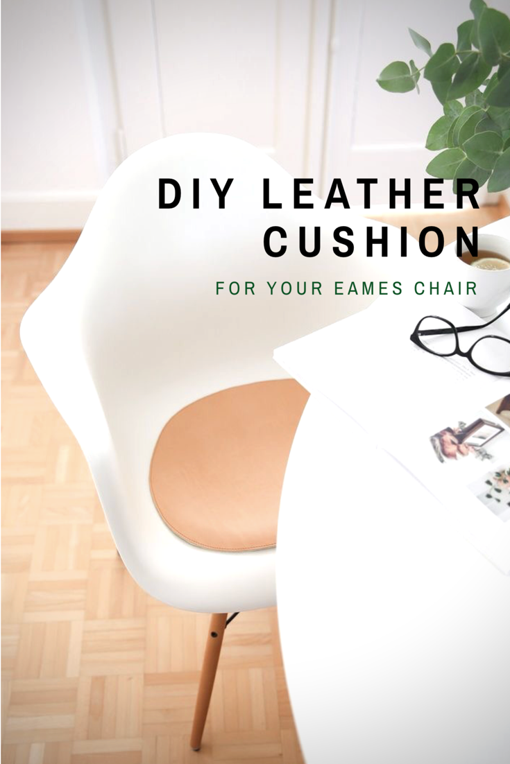 Diy leather cushion for your eames chair easy tutorial and free