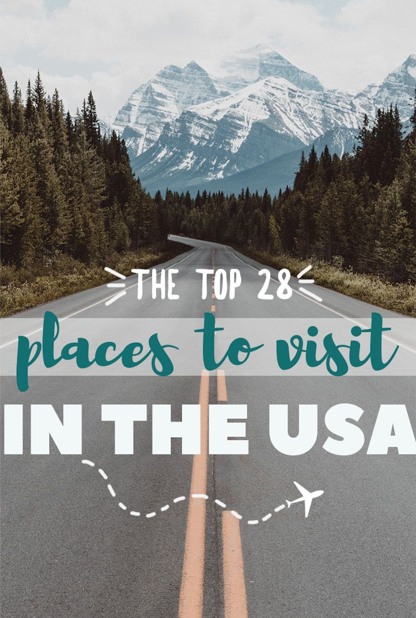 28 Best Places To Visit In The USA In 2020
