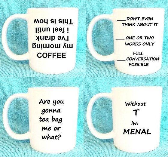 Funny tea and coffee mugs You gonna tea by CreativeIntervention